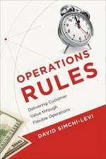 Operations Rules – Delivering Customer Value through Flexible Operations