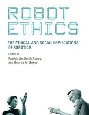 Robot Ethics – The Ethical and Social Implications of Robotics