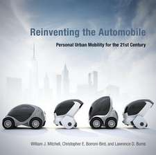 Reinventing the Automobile – Personal Urban Mobility for the 21st Century