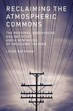 Reclaiming the Atmospheric Commons – The Regional Greenhouse Gas Initiative and a New Model of Emissions Trading