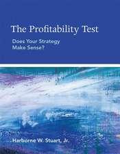 The Profitability Test – Does Your Strategy Make Sense?