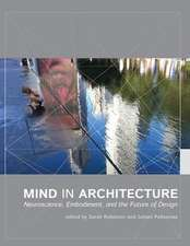 Mind in Architecture – Neuroscience, Embodiment, and the Future of Design