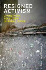 Resigned Activism – Living with Pollution in Rural China