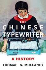 The Chinese Typewriter – A History