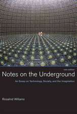 Notes on the Underground – An Essay on Technology, Society, and the Imagination New Edition