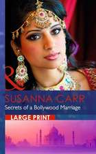 Carr, S: Secrets of a Bollywood Marriage