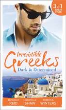 Irresistible Greeks: Dark and Determined