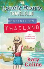 The Lonely Hearts Travel Club 01. Destination Thailand