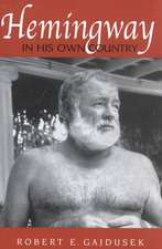 Hemingway In His Own Country