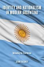 Identity and Nationalism in Modern Argentina