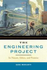 The Engineering Project:  Its Nature, Ethics, and Promise
