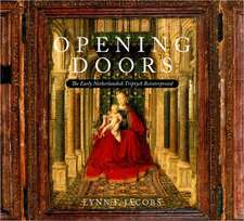 Opening Doors:  The Early Netherlandish Triptychs Reinterpreted