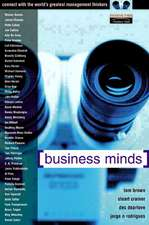 Business Minds: Management Wisdom, Direct from the World's Greatest Thinkers