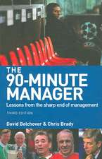 The 90-Minute Manager: Lessons from the Sharp End of Management