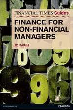 FT Guide to Finance for Non-Financial Managers:  The Faster Way to Make Your Business Idea Happen