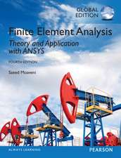 Finite Element Analysis: Theory and Application with ANSYS, Global Edition: Theory and Application with ANSYS