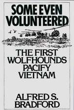 Some Even Volunteered:  The First Wolfhounds Pacify Vietnam