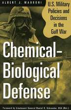 Chemical-Biological Defense:  U.S. Military Policies and Decisions in the Gulf War