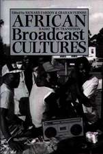 African Broadcast Cultures:  Radio in Transition
