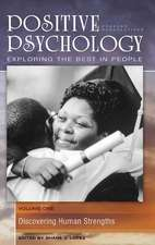 Positive Psychology:  Discovering Human Strengths/Capitalizing on Emotional Experiences/Growing in the Face of