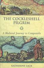 Cockleshell Pilgrim, the - A Medieval Journey to Compostela:  The Life of St Cuthbert
