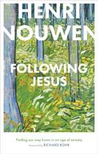 NOUWEN  HENRI: Following Jesus: Finding Our Way Home in an A