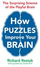 How Puzzles Improve Your Brain: The Surprising Science of the Playful Brain