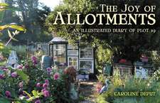 Joy of Allotments: An Illustrated Diary of Plot 19