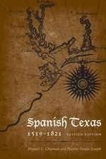 Spanish Texas, 1519–1821: Revised Edition
