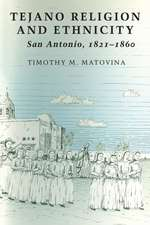 Tejano Religion and Ethnicity:  San Antonio, 1821-1860