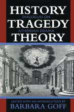 History, Tragedy, Theory:  Dialogues on Athenian Drama