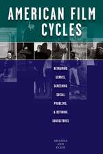 American Film Cycles:  Reframing Genres, Screening Social Problems, and Defining Subcultures