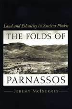 The Folds of Parnassos: Land and Ethnicity in Ancient Phokis