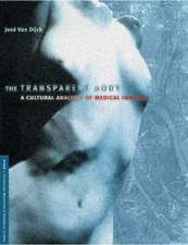 The Transparent Body:  A Cultural Analysis of Medical Imaging