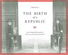 The Birth of a Republic:  Francis Stafford's Photographs of China's 1911 Revolution and Beyond