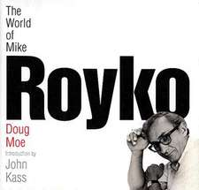 The World of Mike Royko