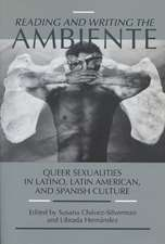 Reading and Writing the Ambiente: Queer Sexualities in Latino, Latin American, and Spanish Culture