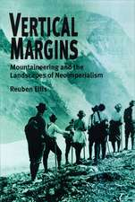Vertical Margins: Mountaineering And The Landscapes Of Neoimperialism