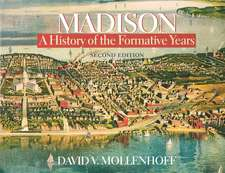 Madison: A History of the Formative Years