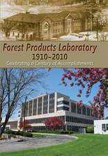 Forest Products Laboratory, 1910-2010