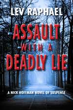 Assault with a Deadly Lie: A Nick Hoffman Novel of Suspense