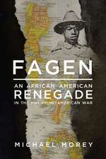 Fagen: An African American Renegade in the Philippine-American War