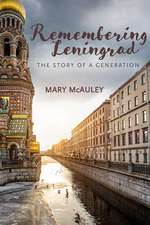 Remembering Leningrad: The Story of a Generation