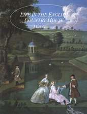 Life in the English Country House: A Social and Architectural History