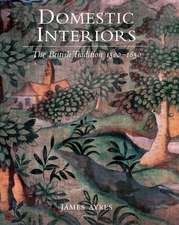 Domestic Interiors: The British Tradition 1500–1850