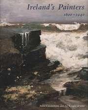 Ireland's Painters, 1600-1940