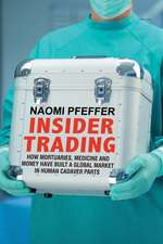 Insider Trading: How Mortuaries, Medicine and Money Have Built a Global Market in Human Cadaver Parts