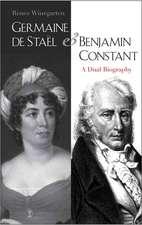 Germaine De Staël and Benjamin Constant – A Dual Biography