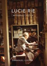 Lucie Rie – Modernist Potter