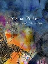 Sigmar Polke: The Dream of Menelaus